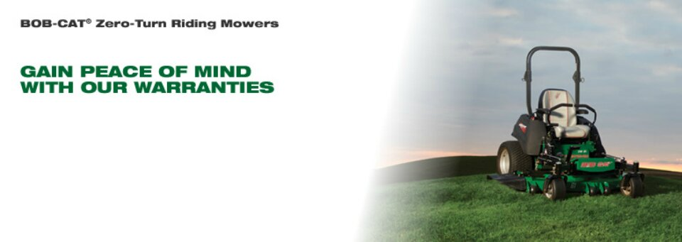 BOB-CAT® Zero-Turn Riding Mowers - Gain Peace of Mind with our Warranties